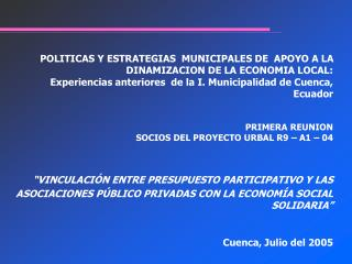 POLITICAS Y ESTRATEGIAS  MUNICIPALES DE  APOYO A LA DINAMIZACION DE LA ECONOMIA LOCAL:   Experiencias anteriores  de la
