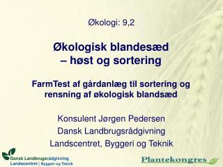 kologisk blandes d   h st og sortering  FarmTest af g rdanl g til sortering og rensning af  kologisk blands d