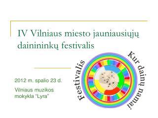 IV Vilniaus miesto jauniausiuju dainininku festivalis