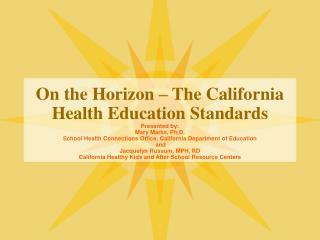 On the Horizon   The California Health Education Standards