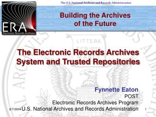 The Electronic Records Archives System and Trusted Repositories