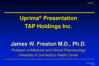 James W. Freston M.D., Ph.D. Professor of Medicine and Clinical Pharmacology University of Connecticut Health Center