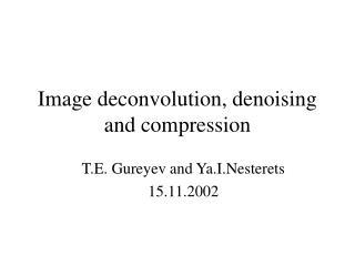 Image deconvolution, denoising and compression
