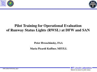 Pilot Training for Operational Evaluation of Runway Status Lights RWSL at DFW and SAN