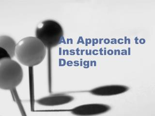 An Approach to Instructional Design