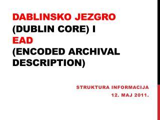 Dablinsko jezgro Dublin Core i  EAD  Encoded Archival Description