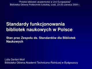 Polskie biblioteki akademickie w Unii Europejskiej  Biblioteka Gl wna Politechniki L dzkiej, L dz, 23-25 czerwca 2004 r.