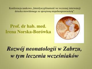 Prof. dr hab. med. Irena Norska-Bor wka