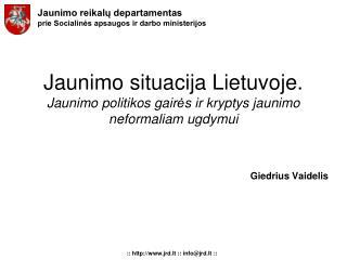 Jaunimo situacija Lietuvoje. Jaunimo politikos gaires ir kryptys jaunimo neformaliam ugdymui