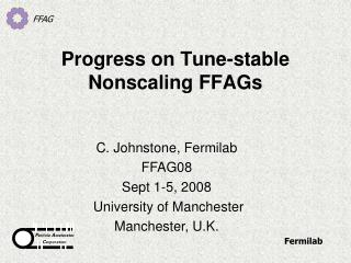 Progress on Tune-stable Nonscaling FFAGs