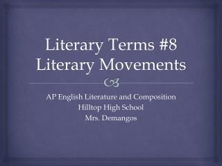 Literary Terms 8 Literary Movements