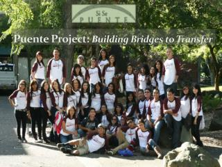 Puente Project: Building Bridges to Transfer