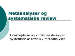 Metaanalyser og systematiske review