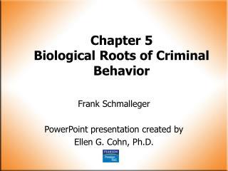 Chapter 5 Biological Roots of Criminal Behavior