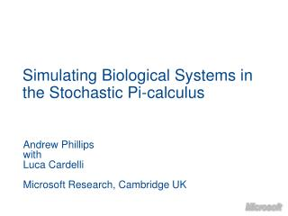 Simulating Biological Systems in the Stochastic Pi-calculus