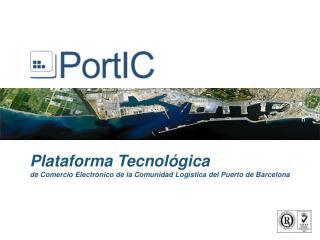 Plataforma Tecnol gica de Comercio Electr nico de la Comunidad Log stica del Puerto de Barcelona