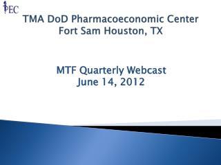 TMA DoD Pharmacoeconomic Center Fort Sam Houston, TX
