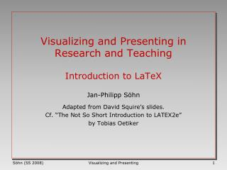 Visualizing and Presenting in Research and Teaching   Introduction to LaTeX