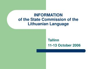 INFORMATION of the State Commission of the Lithuanian Language