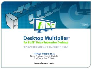 Desktop Multiplier  for SUSE Linux Enterprise Desktop SLED 10   Migrate to Linux at a Fraction of the Cost