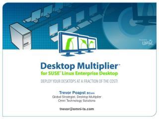 Desktop Multiplier  for SUSE Linux Enterprise Desktop SLED 10   Migrate to Linux at a Fraction of the Cost