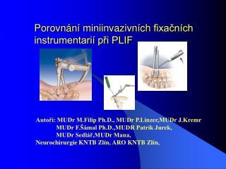 Porovn n  miniinvazivn ch fixacn ch instrumentari  pri PLIF
