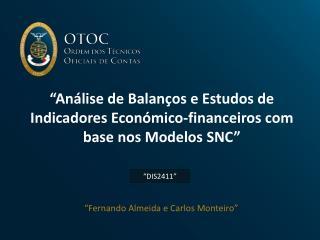 An lise de Balan os e Estudos de Indicadores Econ mico-financeiros com base nos Modelos SNC