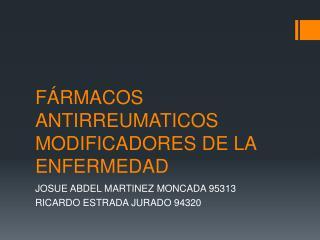 F RMACOS ANTIRREUMATICOS  MODIFICADORES DE LA  ENFERMEDAD