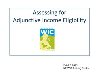 Assessing for  Adjunctive Income Eligibility