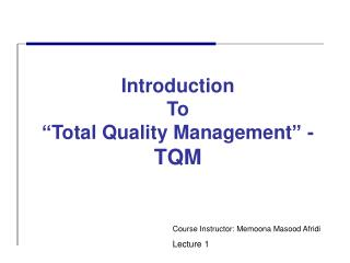 Introduction  To   Total Quality Management  -  TQM