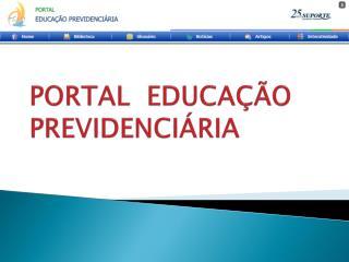 PORTAL  EDUCA  O  PREVIDENCI RIA