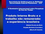Produto Interno Bruto e o trabalho n o remunerado: a experi ncia brasileira