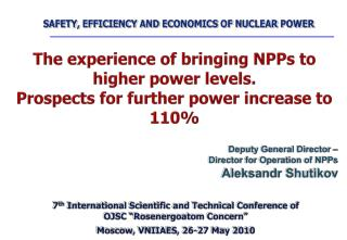 SAFETY, EFFICIENCY AND ECONOMICS OF NUCLEAR POWER