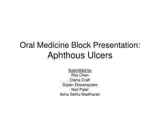 Oral Medicine Block Presentation: Aphthous Ulcers