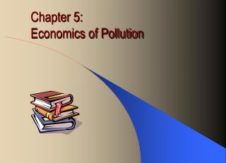 Chapter 5: Economics of Pollution