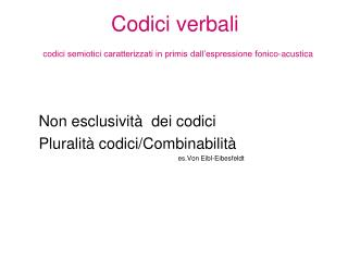 Codici verbali  codici semiotici caratterizzati in primis dall espressione fonico-acustica