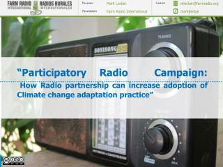 Participatory Radio  Campaign:  How Radio partnership can increase adoption of Climate change adaptation practice