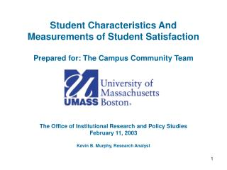 Student Characteristics And Measurements of Student Satisfaction  Prepared for: The Campus Community Team
