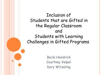 Inclusion of  Students that are Gifted in the Regular Classroom  and  Students with Learning Challenges in Gifted Progra