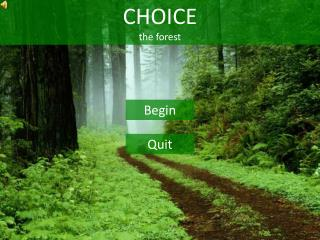 CHOICE the forest
