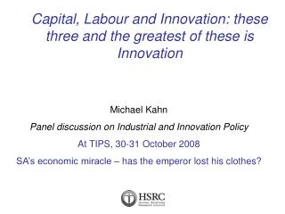 Capital, Labour and Innovation: these three and the greatest of these is Innovation
