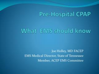 Pre-Hospital CPAP  What  EMS should know
