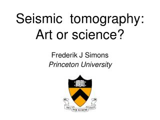 Seismic  tomography:  Art or science
