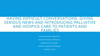 Pediatric Palliative Care: Perspectives on the past, present, and future
