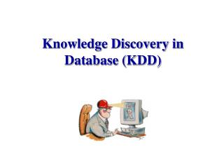 Knowledge Discovery in Database KDD