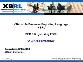 EXtensible Business Reporting Language   XBRL     SEC Filings Using XBRL    A CFO s Perspective