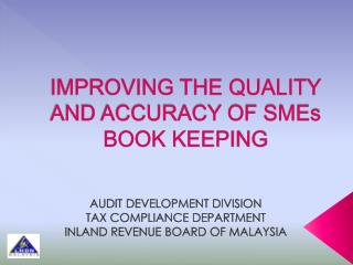 IMPROVING THE QUALITY AND ACCURACY OF SMEs BOOK KEEPING