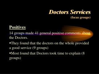 Doctors Services focus groups