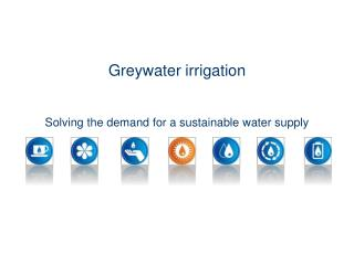 Greywater irrigation  Solving the demand for a sustainable water supply