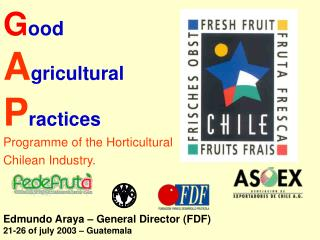 Good Agricultural  Practices Programme of the Horticultural  Chilean Industry.